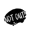 not out rubber stamp vector image vector image