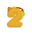 number 2 tacos mexican fast food font two taco vector image vector image