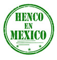henco en mexico made in mexico grunge rubber stamp vector image vector image